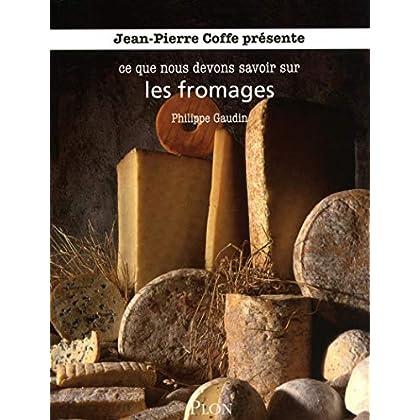 Jean-Pierre Coffe présente ce que nous devons savoir sur es fromages