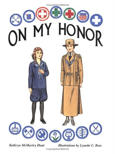 On My Honor: A Paper Doll History of the Girl Scout Uniform, Volume One by Kathryn McMurtry Hunt (1994-01-15) (Uniform Scout Girl)