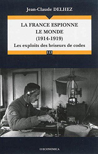 La France espionne le Monde (1914-1919)