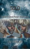 Solo: Digital Science Fiction Short Story (DigitalFictionPub.com Science Fiction Short Stories)