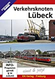 Verkehrsknoten Lübeck: Einst und jetzt