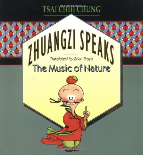 Zhuangzi Speaks: The Music of Nature por Chih-chung Ts'ai