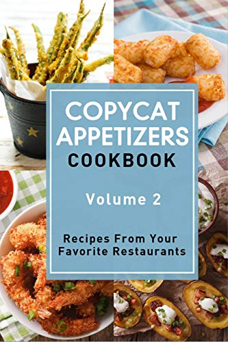 Copycat Appetizers Cookbook, Volume 2: Recipes From Your  Favorite Restaurants Olive Garden Restaurant