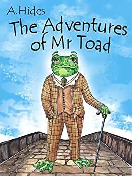 The Adventures of Mr Toad by [Hides, A J]