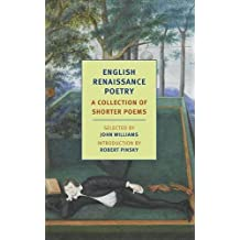 English Renaissance Poetry: A Collection of Shorter Poems (New York Review Books Classics) by John Williams (2016-04-23)