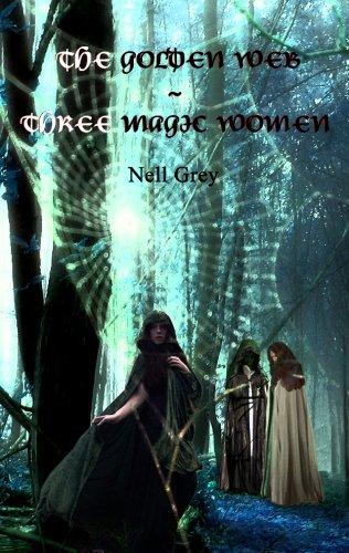 The Golden Web ~ Three Magic Women