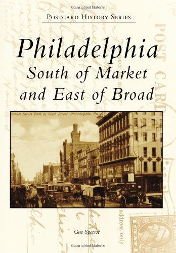 Philadelphia: South of Market and East of Broad (Postcard History) -