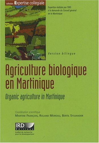 Agriculture biologique en Martinique: Organic agriculture in Martinique. Bilingue français/anglais. Avec cd-rom.