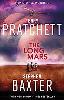 The Long Mars: (Long Earth 3) (The Long Earth) by [Baxter, Stephen, Pratchett, Terry]