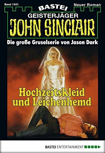 John Sinclair - Folge 1331: Hochzeitskleid und Leichenhemd