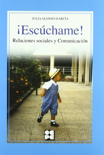 Escúchame : relaciones sociales y comunicación por Julia Alonso García