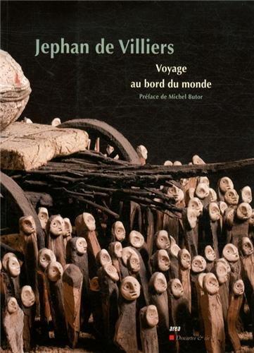 Voyage au bord du monde par Jephan de Villiers, Sophie Serra, Emmanuel Driant, Collectif
