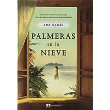 Palmeras en la nieve (TH Novela) de Gabás, Luz (2012) Tapa dura
