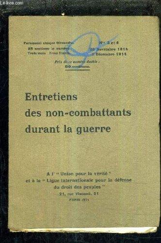 ENTRETIENS DES NON COMBATTANTS DURANT LA GUERRE - N°3 ET 4 - 29 NOV ET 6 DEC 1914 - où se trouve la victoire - ca y est - sur la force et le droit - nos amis anglais (documents) - ce que pense l'ennemi (lettres de femmes allemandes) .