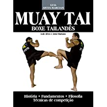 Muay Tai - Guia Artes Marciais Ed.03: Boxe Tailandês (Portuguese Edition)