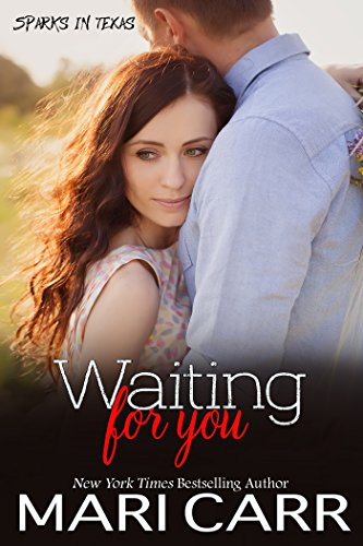 Waiting for you sparks in texas ebook mari carr amazon waiting for you sparks in texas ebook mari carr amazon kindle store fandeluxe Gallery