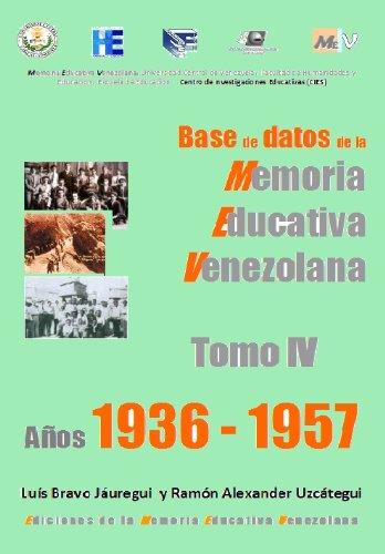 A-4 Memoria Educativa Venezolana  Tomo IV   1936 - 1957 (Base de datos de la Memoria Educativa Venezolana)