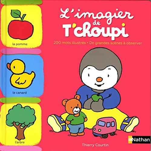 L'imagier de T'choupi - Dès 1 an