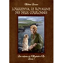 Les Enfants de l'Hyphale d'or, tome 1 : Louglediya, le royaume des deux couronnes