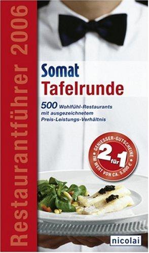 Preisvergleich Produktbild Somat Tafelrunde: 500 Wohlfühl-Restaurants mit ausgezeichnetem  Preis-Leistungsverhältnis