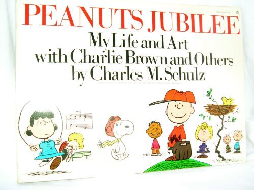 Peanuts Jubilee: My Life and Art with Charlie Brown and Others by Charles M. Schulz (1976-09-01)