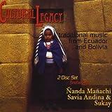 Cultural Legacy: Traditional Music from Ecuador & Bolivia by Nanda Manachi (2010-05-18)