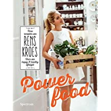 Powerfood: pure recepten van Rens Kroes voor een happy and healthy lifestyle
