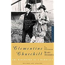 [Clementine Churchill: The Biography of a Marriage] (By: Mary Churchill Soames) [published: August, 2003]