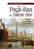 Dictionnaire des Pays-Bas au Siècle d'or