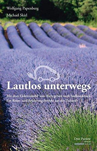 Preisvergleich Produktbild Lautlos unterwegs: Mit dem Elektromobil vom Ruhrgebiet nach Südfrankreich