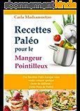 Recettes Paléo pour le Mangeur Pointilleux : Des Recettes Paléo lorsque vous voulez essayer quelque chose de différent ! (Série Fous de Paléo)