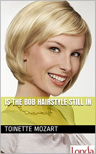 Is The Bob Hairstyle Still In Ebook Toinette Mozart Amazon In