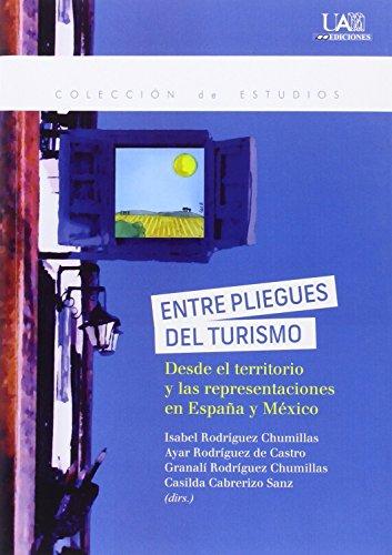 Descargar Libro Entre pliegues del turismo: desde el territorio y las representaciones en España y México (Estudios) de Isabel Rodríguez Chumillas