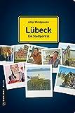 Lübeck - ein Stadtporträt (Stadtporträts im GMEINER-Verlag) - Antje Windgassen