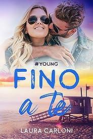 Fino a te: #Young (VOL. 1 di 2)