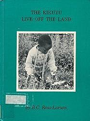 The Kikuyu live off the land