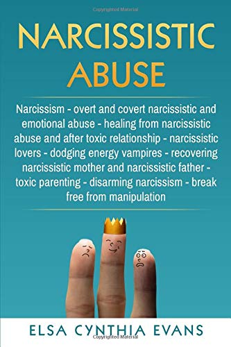 Narcissistic Abuse: Narcissism Overt and covert narcissistic and emotional  abuse Healing from narcissistic abuse and after toxic relationship