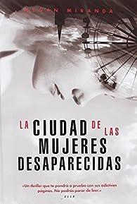 La ciudad de las mujeres desaparecidas par Megan Miranda