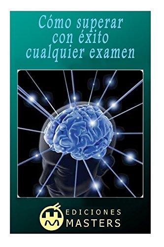 Cómo superar con éxito cualquier examen por Adolfo Pérez Agusti