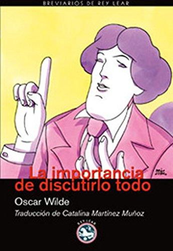 La importancia de discutirlo todo: El crítico como artista (II) (Breviarios de Rey Lear nº 30) por Oscar Wilde