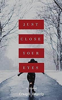 Just Close Your Eyes (English Edition) par [Edgerly, Craig S.]