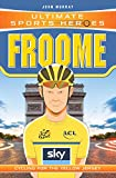 Ultimate Sports Heroes - Chris Froome: Cycling for the Yellow Jersey