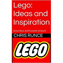 Lego: Ideas and Inspiration: Great Ideas and Fantastic Artwork (English Edition)