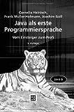 Java als erste Programmiersprache: Vom Einsteiger zum Profi von Cornelia Heinisch (27. März 2007) Gebundene Ausgabe