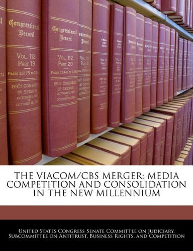 the-viacom-cbs-merger-media-competition-and-consolidation-in-the-new-millennium