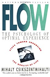 Flow: The Psychology of Optimal Experience by Mihaly Csikszentmihalyi (1991-03-13)