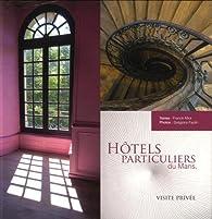 Hôtels particuliers du Mans : Visite privée par Franck Miot