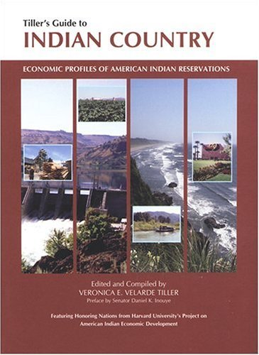 Tiller's Guide to Indian Country: Economic Profiles of American Indian Reservations (2006-01-16) -