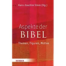 Aspekte der Bibel: Themen - Figuren - Motive