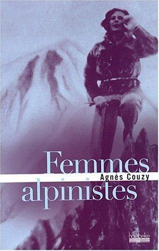 Femmes alpinistes de Agnès Couzy (24 avril 2008) Broché